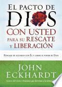 El Pacto De Dios Con Usted Para Su Rescate Y Liberacion / God S Covenant With You For Your Deliverance & Freedom