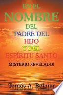 En El Nombre Del Padre Del Hijo Y Del Espíritu Santo