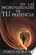 libro En Las Profundidades De Tu Presencia.