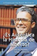 ¿es Auténtica La Historia De Alberto?