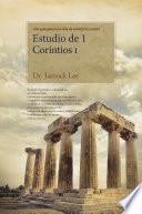 Estudio De 1 Corintios I : Lectures On The First Corinthians Ⅰ(spanish Edition)