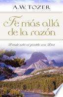 Fe Mas Alla De La Razon