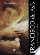 libro Francisco De Asís. Una Luz Puesta En Lo Alto