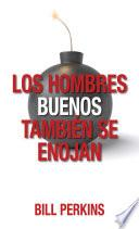 Hombres Buenos Tambien Se Enojan, Los