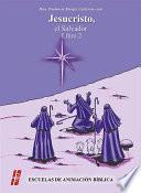 Jesucristo, El Salvador. Libro 2