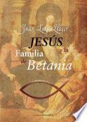 Jesús Y La Familia De Betania
