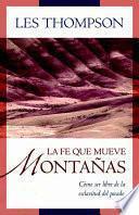 La Fe Que Mueve Montanas