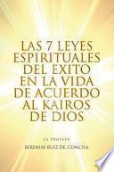Las 7 Leyes Espirituales Del Exito En La Vida De Acuerdo Al Kairos De Dios