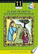 Manual 11. La Vida En Cristo: Las Bienaventuranzas