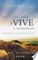 ¡no Tengas Temor Y Vive Lo Extraordinario!