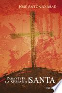 libro Para Vivir La Semana Santa