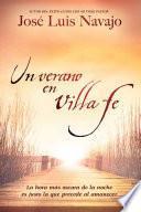 Un Verano En Villa Fe/ A Summer In Villa Fe