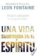 Una Vida Sumergida En El Espíritu / The Spirit Contemporary Life