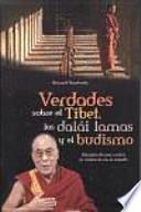 Verdades Sobre El Tibet, Los Dalai Lama Y El Budismo