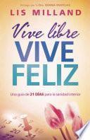 Vive Libre, Vive Feliz / Live Free, Live Happily