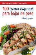 libro 100 Recetas Exquisitas Para Bajar De Peso