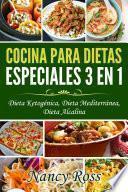 Cocina Para Dietas Especiales 3 En 1   Dieta Ketogénica, Dieta Mediterránea, Dieta Alcalina