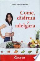 Come, Disfruta Y Adelgaza