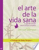 El Arte De La Vida Sana (bestseller)