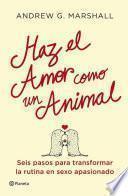Haz El Amor Como Un Animal