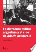 Dictadura Militar Argentina Y El Cine De Adolfo Aristarain, La