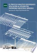 El Proceso AnalÍtico JerÁrquico. AplicaciÓn Al Estudio Del Patrimonio Industrial Inmueble