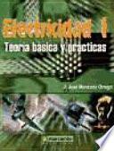 libro Electricidad I. Teoría Básica Y Prácticas