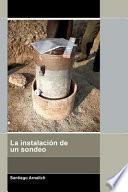 libro La Instalación De Un Sondeo