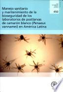 Manejo Sanitario Y Mantenimiento De La Bioseguridad De Los Laboratorios De Postlarvas De Camarón Blanco (penaeus Vannamei) En América Latina