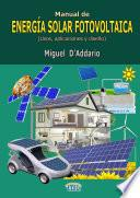 Manual De EnergÍa Solar Fotovoltaica (usos, Aplicaciones Y Diseño)