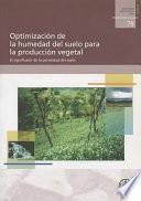 Optimización De La Humedad Del Suelo Para La Producción Vegetal