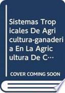 Sistemas Tropicales De Agricultura Ganaderia En La Agricultura De Conservacion: La Experiencia En Brazil