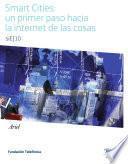 Smart Cities: Un Primer Paso Hacia La Internet De Las Cosas