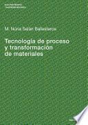 libro Tecnología De Proceso Y Transformación De Materiales