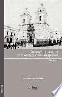 Cultura Y Humanismo En La América Colonial Española