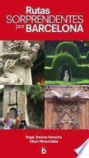 libro Rutas Sorprendentes Por Barcelona