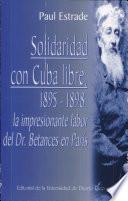 Solidaridad Con Cuba Libre, 1895 1898