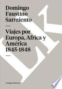 libro Viajes Por Europa, África Y América 1845 1848